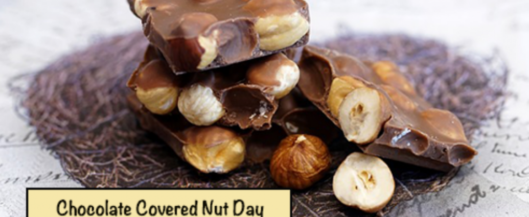 """chocolate covered nut day - feb 25th"""