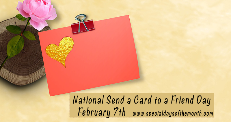 'feb 7th send a card to a friend day'