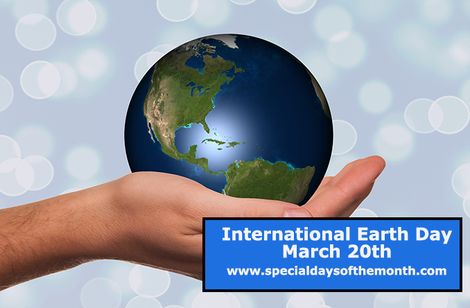 """international earth day - march 20th"""
