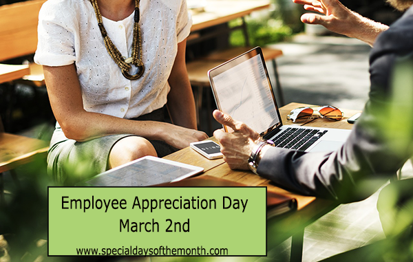 """employee appreciation day - march 2nd"""