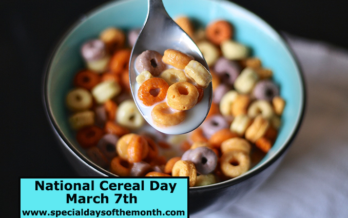 """""""national cereal day - march 7th"""""""