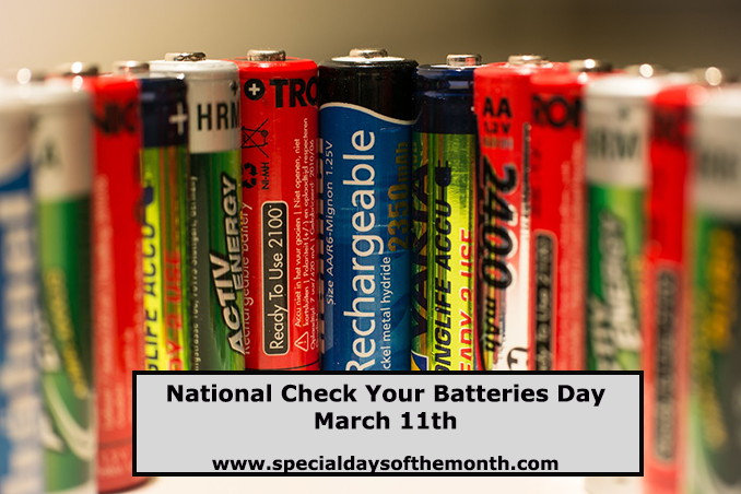 """""""check your batteries today - march 11th"""""""