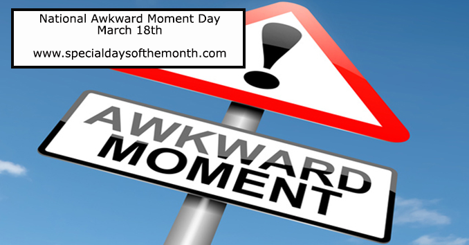 """awkward moments"""