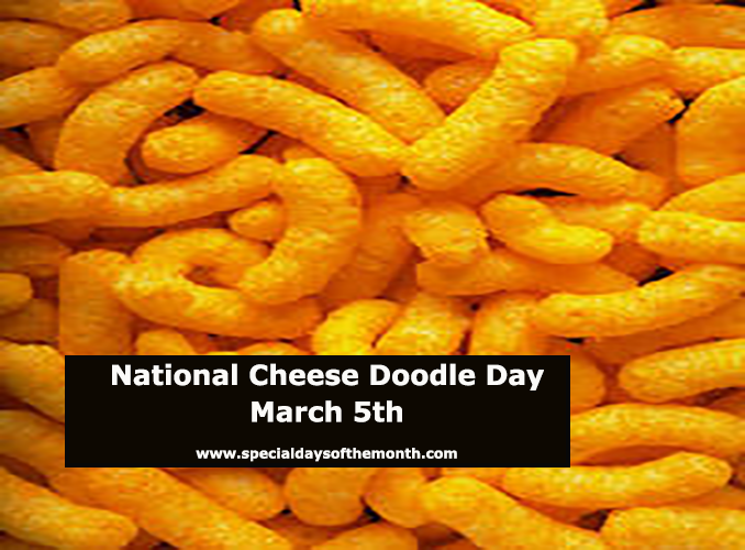 """cheese doodle day - march 5th"""