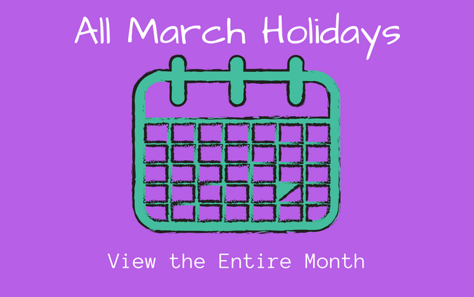 """month of march holiday calendar"""