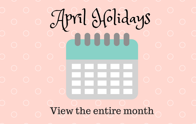 """april holidays - what holidays are in April"""
