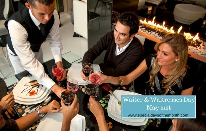 """waiter and waitresses day - May"""