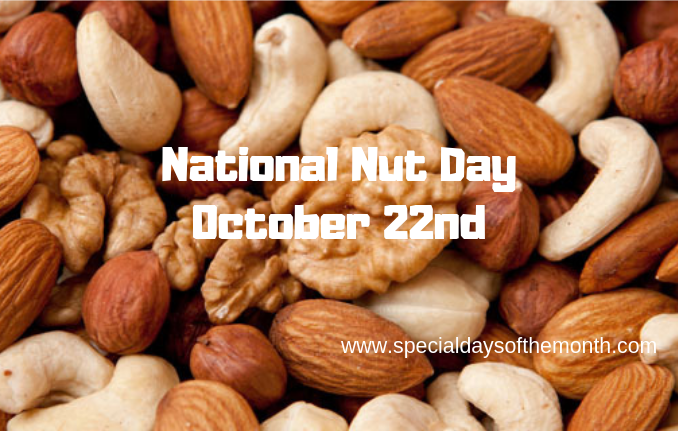 """national nut day - october 22nd"""
