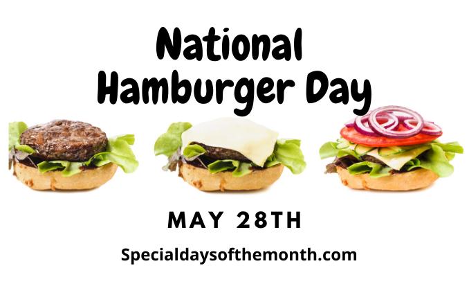 """""""national hamburger day - may 28th"""""""