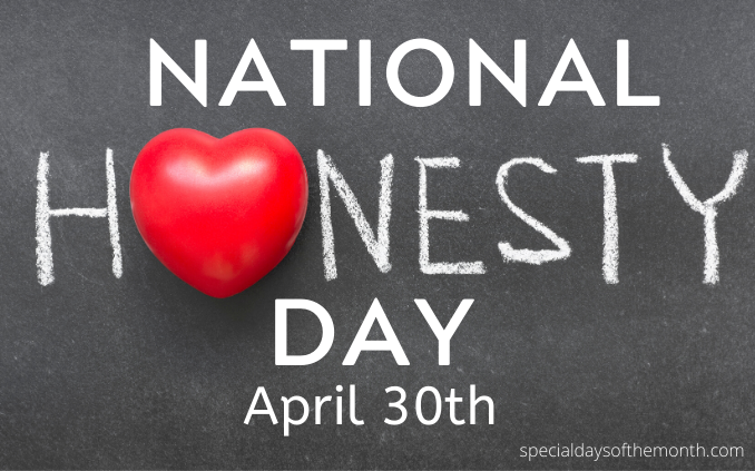 """honesty day"""